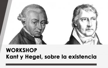 Workshop: Kant y Hegel, sobre la existencia