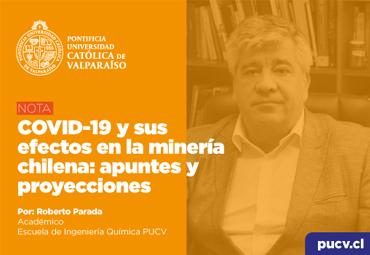 Opinión: COVID-19 y sus efectos en la minería chilena: apuntes y proyecciones