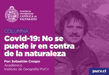Opinión: Covid-19, no se puede ir en contra de la naturaleza